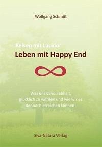 Leben mit Happy End - Schmitt, Wolfgang