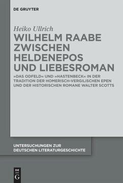 Wilhelm Raabe zwischen Heldenepos und Liebesroman - Ullrich, Heiko