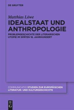 Idealstaat und Anthropologie - Löwe, Matthias