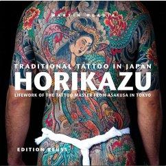 Traditional Tattoo in Japan: HORIKAZU - Hladik, Martin