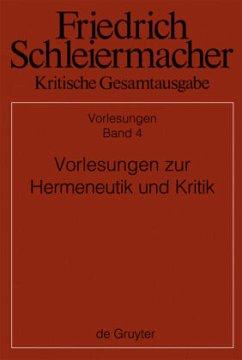 Kritische Gesamtausgabe. Vorlesungen Abteilung II. Band 4 - Schleiermacher, Friedrich D. E.