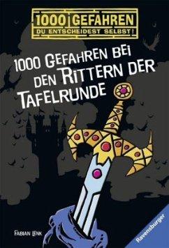 1000 Gefahren bei den Rittern der Tafelrunde / 1000 Gefahren Bd.26 - Lenk, Fabian
