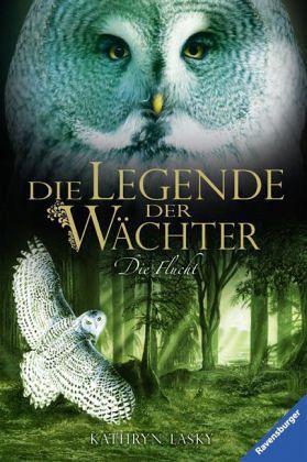 Die Flucht / Die Legende der Wächter Bd.8 - Lasky, Kathryn