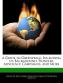 A Guide to Greenpeace, Including Its Background, Pioneers, Advocacy, Campaigns, and More