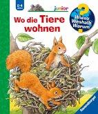 Wo die Tiere wohnen / Wieso? Weshalb? Warum? Junior Bd.46