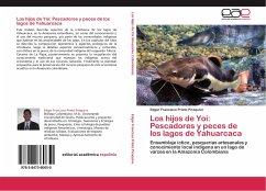 Los hijos de Yoi: Pescadores y peces de los lagos de Yahuarcaca
