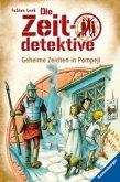 Geheime Zeichen in Pompeji / Die Zeitdetektive Bd.27