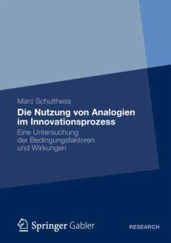 Die Nutzung von Analogien im Innovationsprozess - Schulthess, Marc