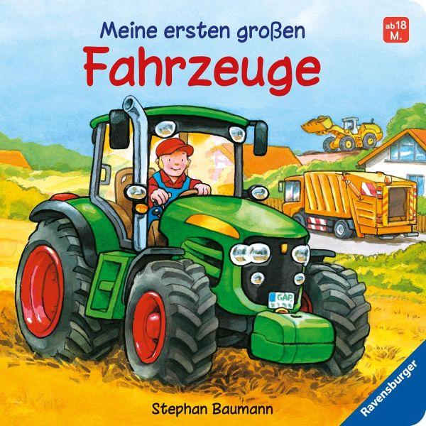 Meine ersten großen Fahrzeuge - Baumann, Stephan