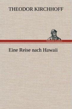 Eine Reise nach Hawaii - Kirchhoff, Theodor