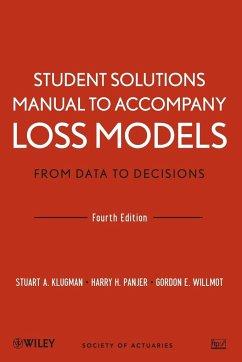 Student Solutions Manual to Accompany Loss Models - Klugman, Stuart A.; Panjer, Harry H.; Willmot, Gordon E.