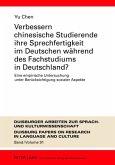 Verbessern chinesische Studierende ihre Sprechfertigkeit im Deutschen während des Fachstudiums in Deutschland?