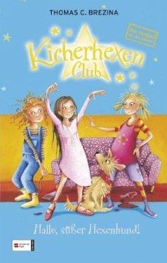 Hallo, süßer Hexenhund! / Kicherhexen-Club Bd.3 (Mängelexemplar)