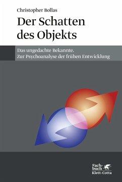 Der Schatten des Objekts - Bollas, Christopher