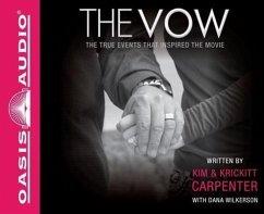 The Vow: The True Events That Inspired the Movie - Carpenter, Kim; Carpenter, Krickitt; Wilkerson, Dana