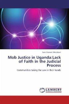 Mob Justice in Uganda:Lack of Faith in the Judicial Process