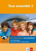 Tous ensemble 3. Das Trainingsbuch mit Audio-CD
