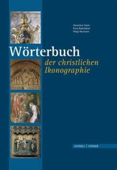 Wörterbuch der christlichen Ikonographie - Sachs, Hannelore; Badstübner, Ernst; Neumann, Helga