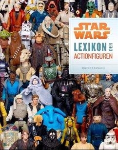 Star Wars - Lexikon der Actionfiguren - Sansweet, Stephen J.
