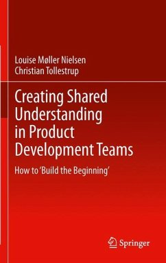 Creating Shared Understanding in Product Development Teams - Moller, Louise;Tollestrup, Christian