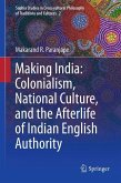 Making India: Colonialism, National Culture and the Afterlife of Indian English Authority
