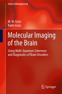 Molecular Imaging of the Brain - Kaila, M. M.; Kaila, Rakhi