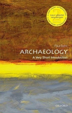 Archaeology: A Very Short Introduction - Bahn, Paul (Freelance writer, translator, and broadcaster in archaeo