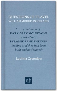 Questions of Travel: William Morris in Iceland - Greenlaw, Lavinia