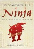 In Search of the Ninja: The Historical Truth of Ninjutsu