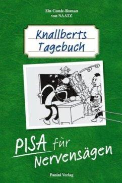 Knallberts Tagebuch 02. PISA für Nervensägen