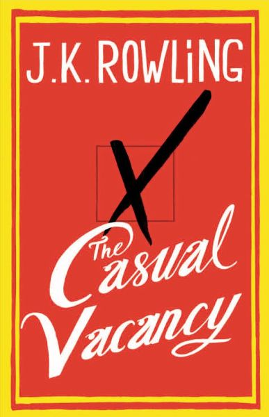 The Casual Vacancy - Rowling, Joanne K.