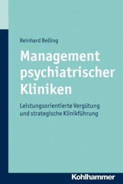 Management psychiatrischer Kliniken - Belling, Reinhard