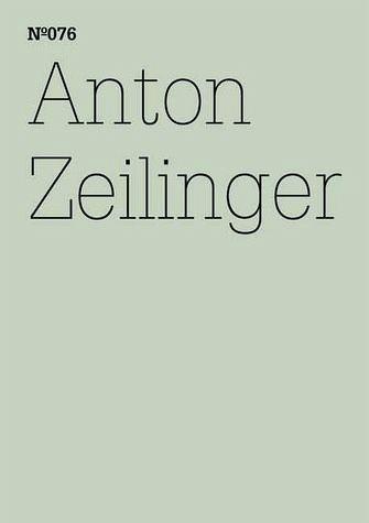 Anton Zeilinger - Zeilinger, Anton