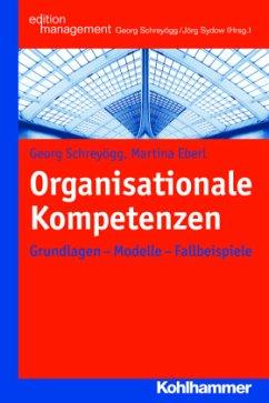 Organisationale Kompetenzen - Schreyögg, Georg; Eberl, Martina
