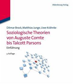 Soziologische Theorien von Auguste Comte bis Talcott Parsons - Brock, Ditmar; Junge, Matthias; Krähnke, Uwe