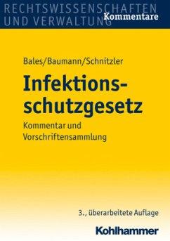 Infektionsschutzgesetz - Bales, Stefan; Baumann, Hans-Georg; Schnitzler, Norbert
