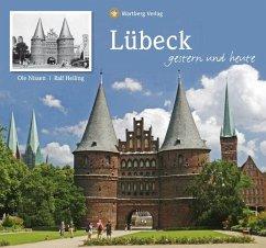 Lübeck - gestern und heute - Nissen, Ole; Helling, Ralf