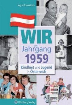 Kindheit und Jugend in Österreich: Wir vom Jahrgang 1959 - Sonnleitner, Ingrid