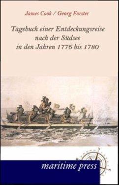 Tagebuch einer Entdeckungsreise nach der Südsee in den Jahren 1776 bis 1780 - Cook, James; Forster, Georg