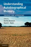 Understanding Autobiographical Memory: Theories and Approaches