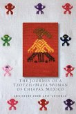 The Journey of a Tzotzil-Maya Woman of Chiapas, Mexico: Pass Well Over the Earth