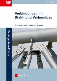 Verbindungen im Stahl- und Verbundbau - Kindmann, Rolf; Stracke, Michael