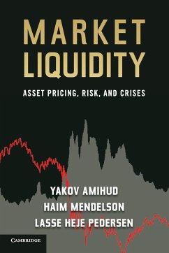 Market Liquidity - Amihud, Yakov; Mendelson, Haim; Pedersen, Lasse Heje