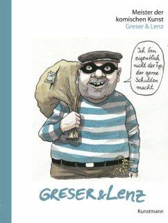 Greser & Lenz / Meister der komischen Kunst - Greser, Achim; Lenz, Heribert