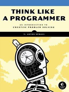Think Like a Programmer - Spraul, V. Anton
