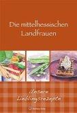 Die mittelhessischen Landfrauen - Unsere Lieblingsrezepte