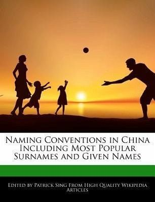 Naming Conventions in China Including Most Popular Surnames and Given NamesNaming Conventions in China Including Most Popular Surnames and Given Names