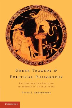 Greek Tragedy and Political Philosophy - Ahrensdorf, Peter J.