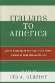 Italians to America: List of Passengers Arriving at U.S. Ports: June 1904-March 1905