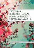 Lecturas y reflexiones para el mes de mayo y fiestas de María